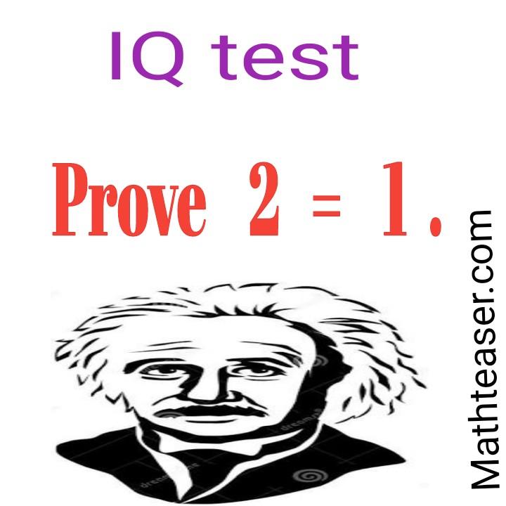 Prove  2  =  1